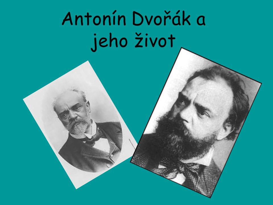 Životopis Narodil se 8.září 1841 v Nelahozevsi Vyrůstal v Nelahozevsi a jeho otec byl řezník a hostinským a Antoním měl být také řezníkem.