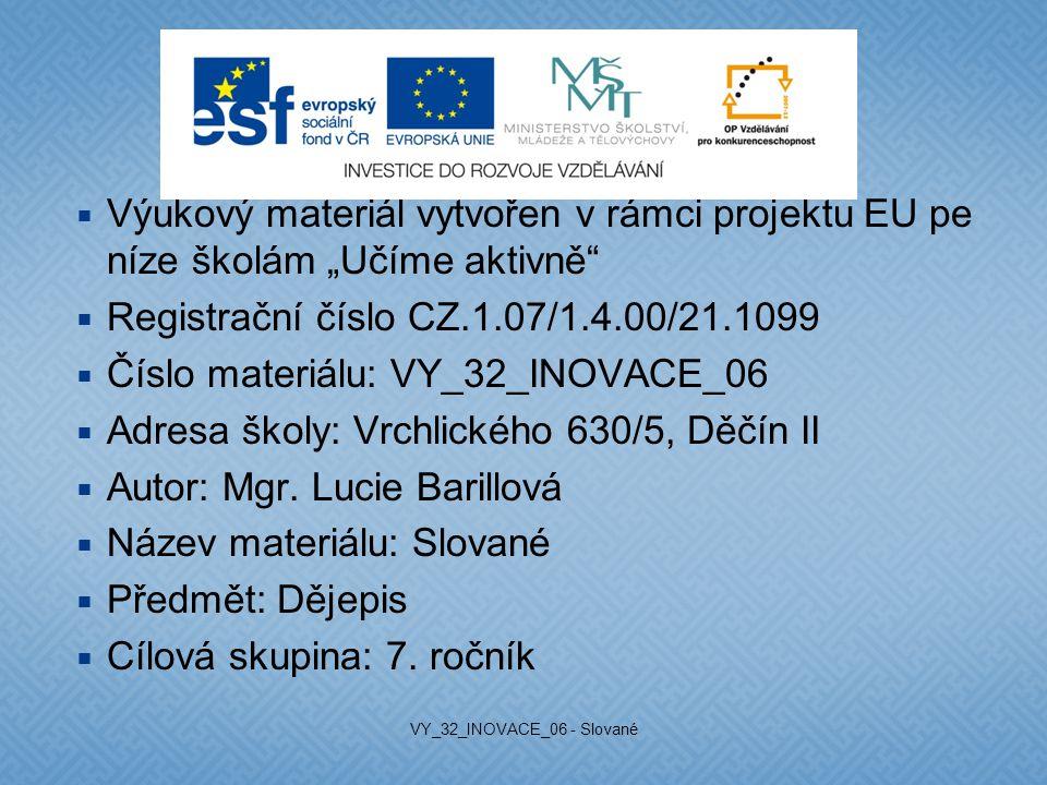 """ Výukový materiál vytvořen v rámci projektu EU pe níze školám """"Učíme aktivně""""  Registrační číslo CZ.1.07/1.4.00/21.1099  Číslo materiálu: VY_32_INO"""