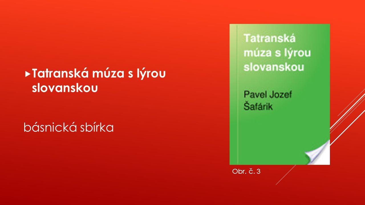  Tatranská múza s lýrou slovanskou básnická sbírka Obr. č. 3