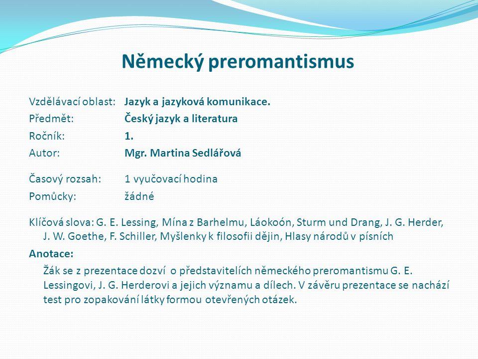 Německý preromantismus Vzdělávací oblast:Jazyk a jazyková komunikace.