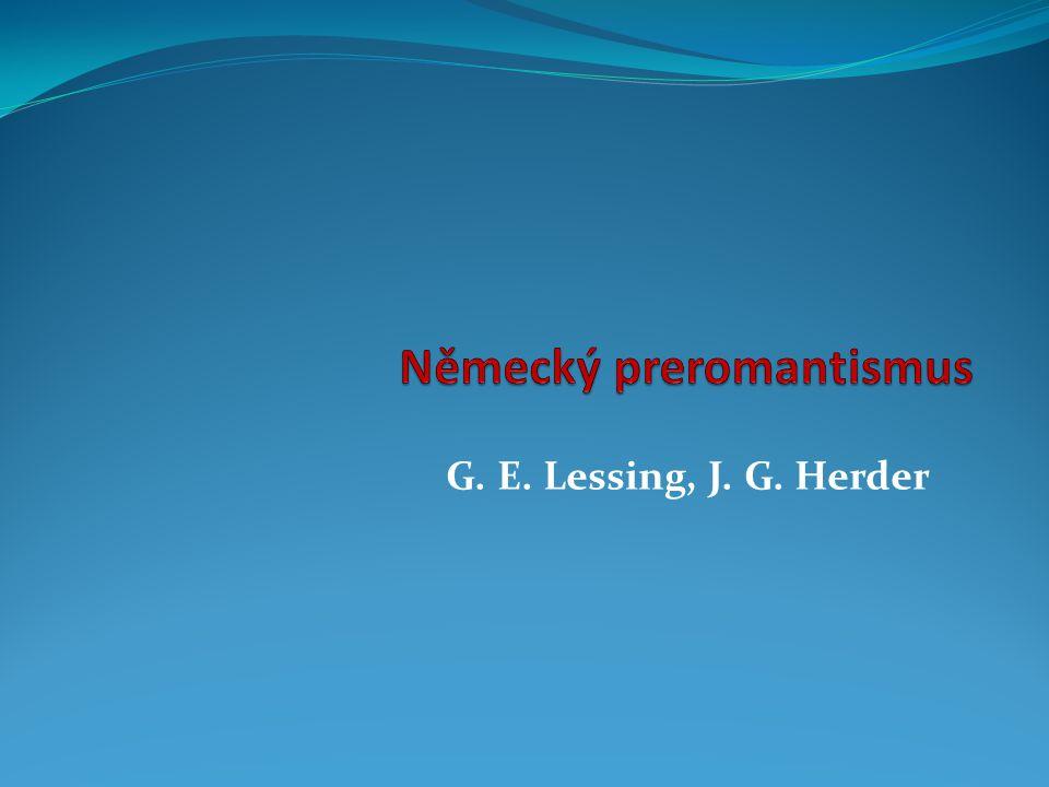 G. E. Lessing, J. G. Herder