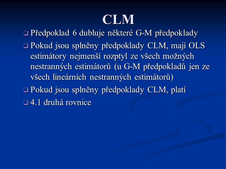 Testování hypotéz o jednom parametru: t-test  Protože neznáme sd…., při testování hypotéz o jednom parametru beta vycházíme z věty: Pokud jsou splněny předpoklady CLM, platí  4.3