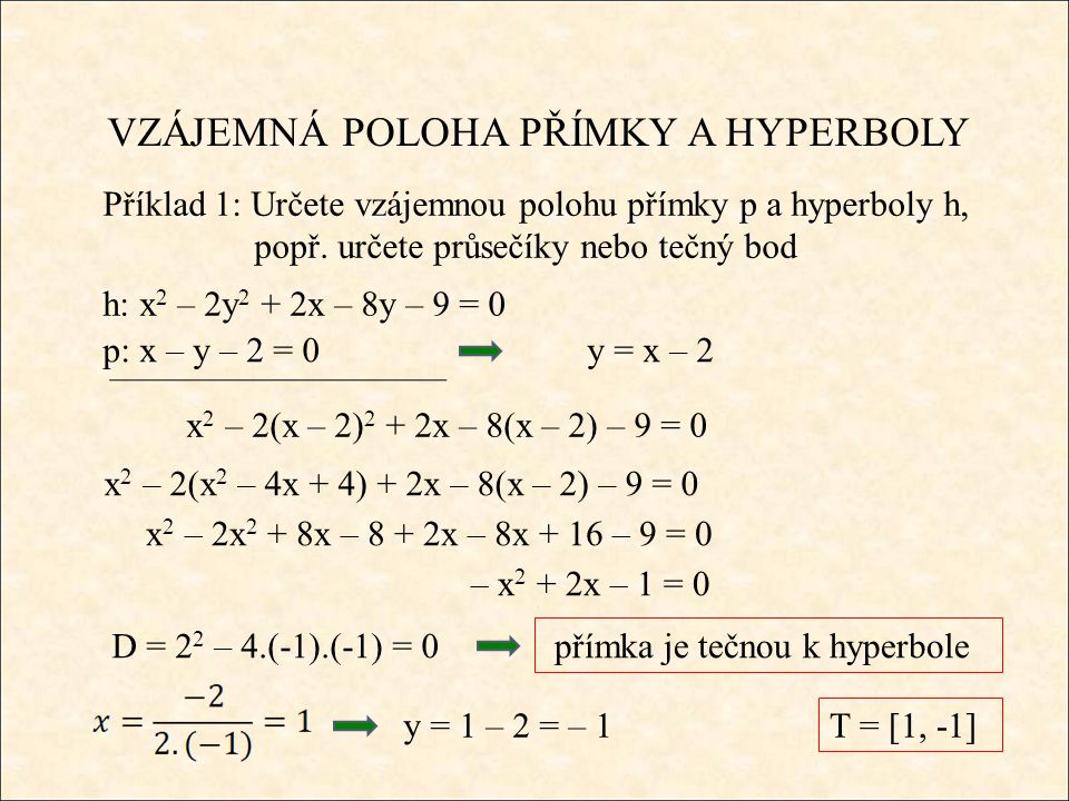 VZÁJEMNÁ POLOHA PŘÍMKY A HYPERBOLY Příklad 1: Určete vzájemnou polohu přímky p a hyperboly h, popř.