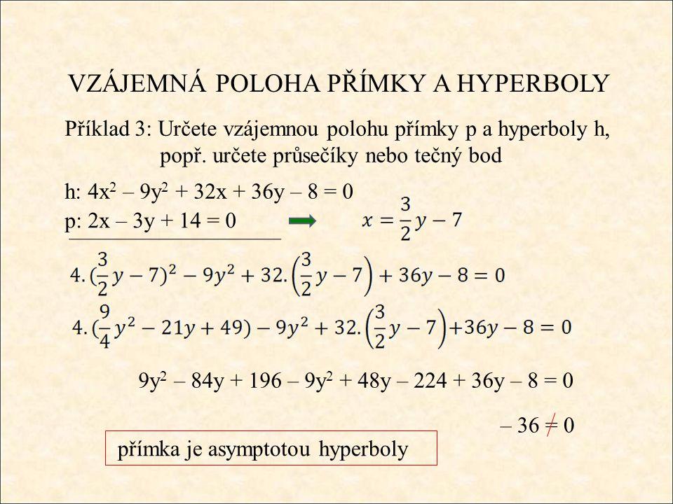 VZÁJEMNÁ POLOHA PŘÍMKY A HYPERBOLY Příklad 3: Určete vzájemnou polohu přímky p a hyperboly h, popř.