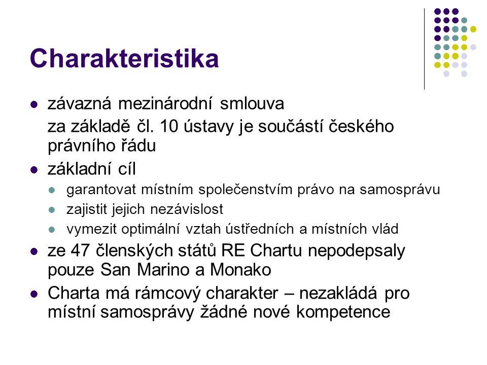 Charakteristika závazná mezinárodní smlouva za základě čl. 10 ústavy je součástí českého právního řádu základní cíl garantovat místním společenstvím p