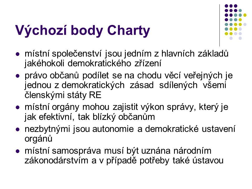 Výchozí body Charty místní společenství jsou jedním z hlavních základů jakéhokoli demokratického zřízení právo občanů podílet se na chodu věcí veřejný