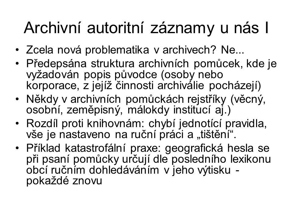 Archivní autoritní záznamy u nás I Zcela nová problematika v archivech.
