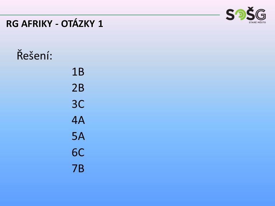 Řešení: 1B 2B 3C 4A 5A 6C 7B RG AFRIKY - OTÁZKY 1