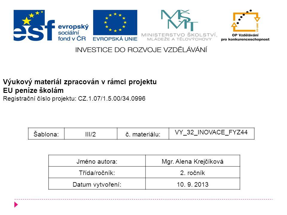 Šablona:III/2č. materiálu: VY_32_INOVACE_FYZ44 Jméno autora:Mgr.