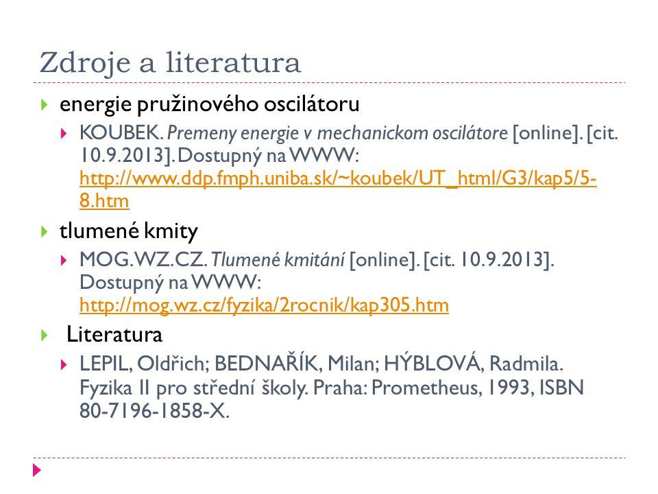 Zdroje a literatura  energie pružinového oscilátoru  KOUBEK.