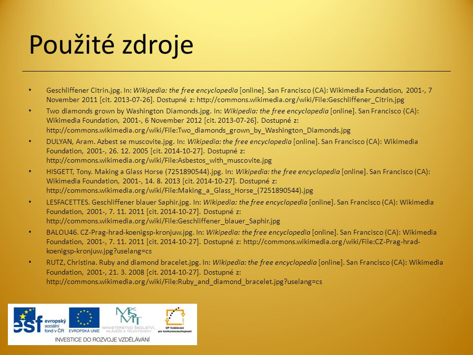 Použité zdroje Geschliffener Citrin.jpg. In: Wikipedia: the free encyclopedia [online]. San Francisco (CA): Wikimedia Foundation, 2001-, 7 November 20