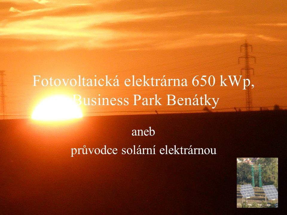 Fotovoltaická elektrárna 650 kWp, Business Park Benátky aneb průvodce solární elektrárnou