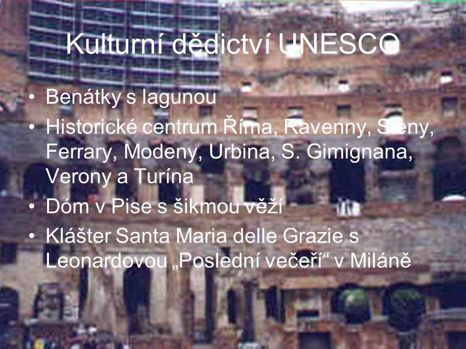 Kulturní dědictví UNESCO Benátky s lagunou Historické centrum Říma, Ravenny, Sieny, Ferrary, Modeny, Urbina, S. Gimignana, Verony a Turína Dóm v Pise