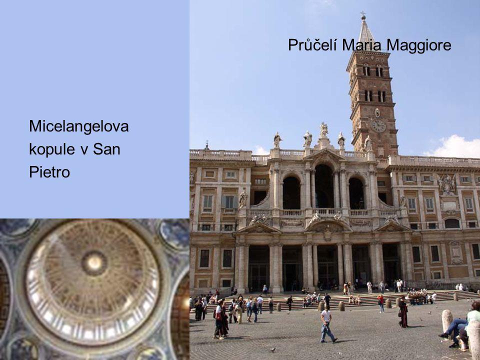 Průčelí Maria Maggiore Micelangelova kopule v San Pietro
