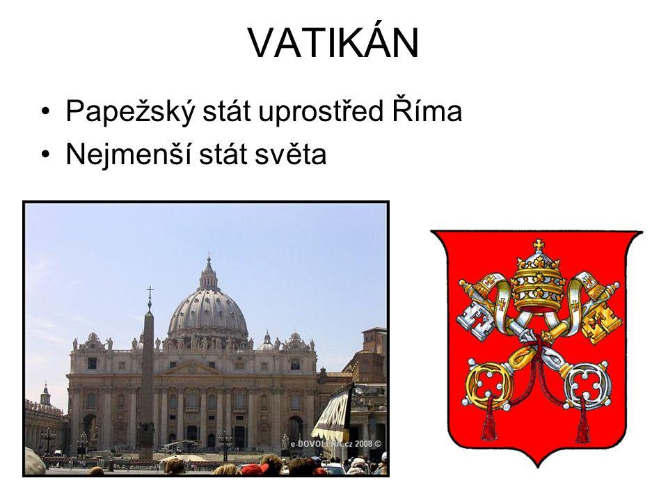 VATIKÁN Papežský stát uprostřed Říma Nejmenší stát světa