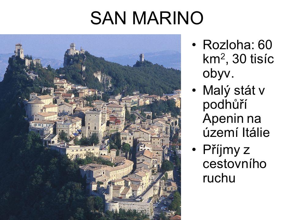 SAN MARINO Rozloha: 60 km 2, 30 tisíc obyv. Malý stát v podhůří Apenin na území Itálie Příjmy z cestovního ruchu