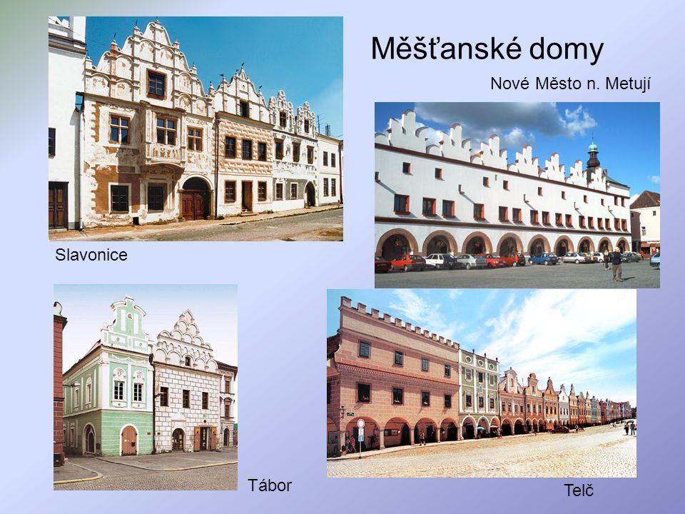 Měšťanské domy Telč Nové Město n. Metují Slavonice Tábor