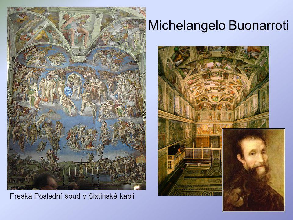 Michelangelo Buonarroti Freska Poslední soud v Sixtinské kapli
