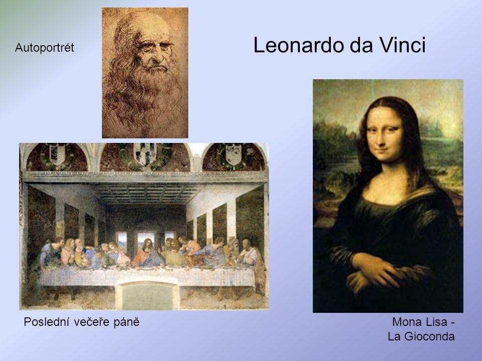 Leonardo da Vinci Autoportrét Mona Lisa - La Gioconda Poslední večeře páně