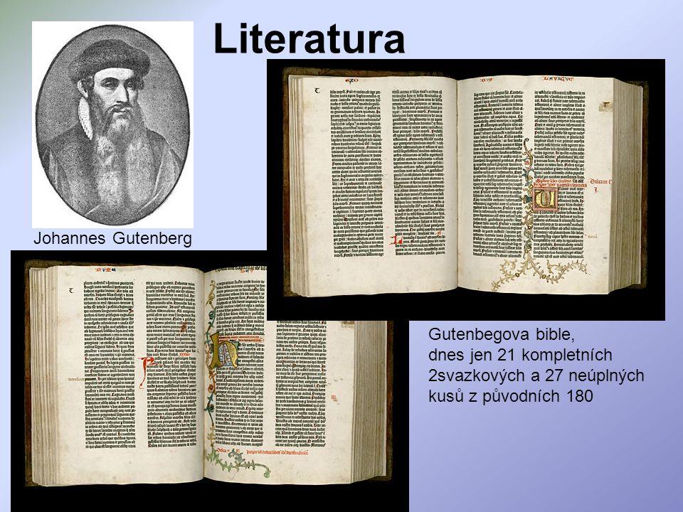 Literatura Gutenbegova bible, dnes jen 21 kompletních 2svazkových a 27 neúplných kusů z původních 180 Johannes Gutenberg