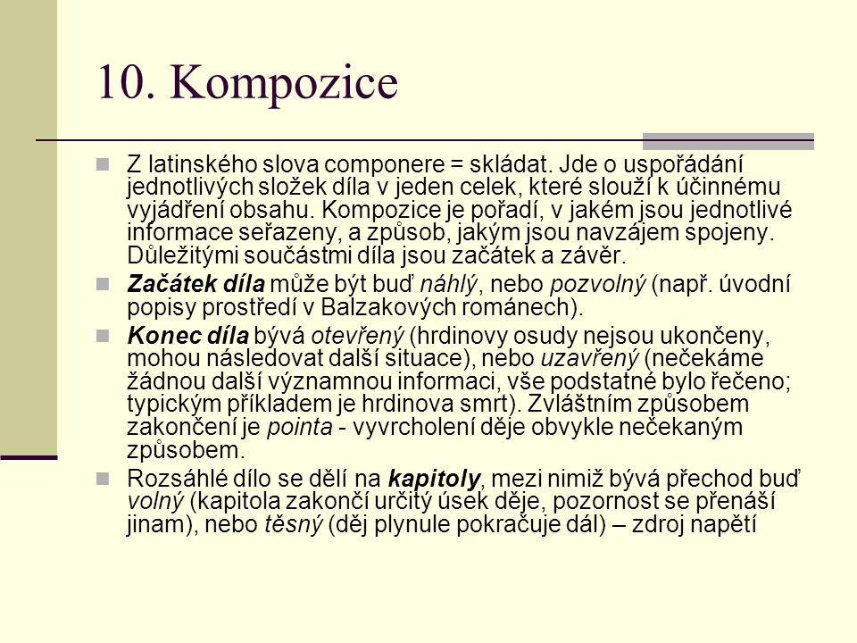 10. Kompozice Z latinského slova componere = skládat. Jde o uspořádání jednotlivých složek díla v jeden celek, které slouží k účinnému vyjádření obsah