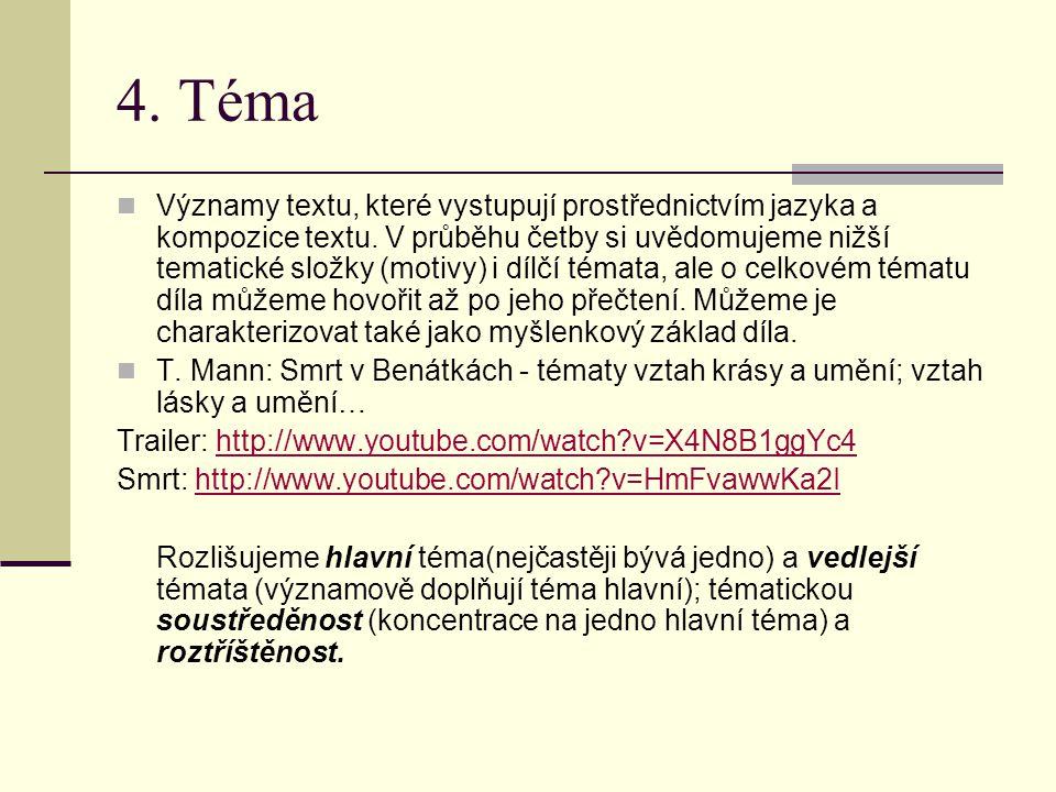 4. Téma Významy textu, které vystupují prostřednictvím jazyka a kompozice textu. V průběhu četby si uvědomujeme nižší tematické složky (motivy) i dílč
