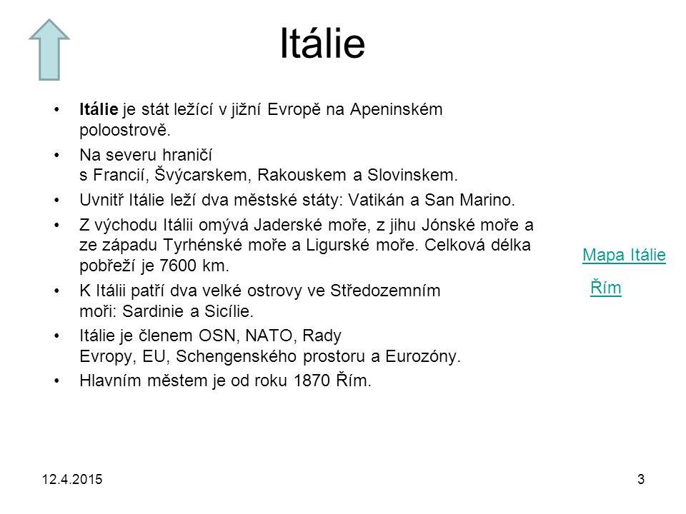 12.4.20153 Itálie Itálie je stát ležící v jižní Evropě na Apeninském poloostrově. Na severu hraničí s Francií, Švýcarskem, Rakouskem a Slovinskem. Uvn