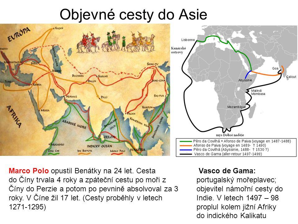 Objevné cesty do Asie Marco Polo opustil Benátky na 24 let. Cesta do Číny trvala 4 roky a zpáteční cestu po moři z Číny do Perzie a potom po pevnině a