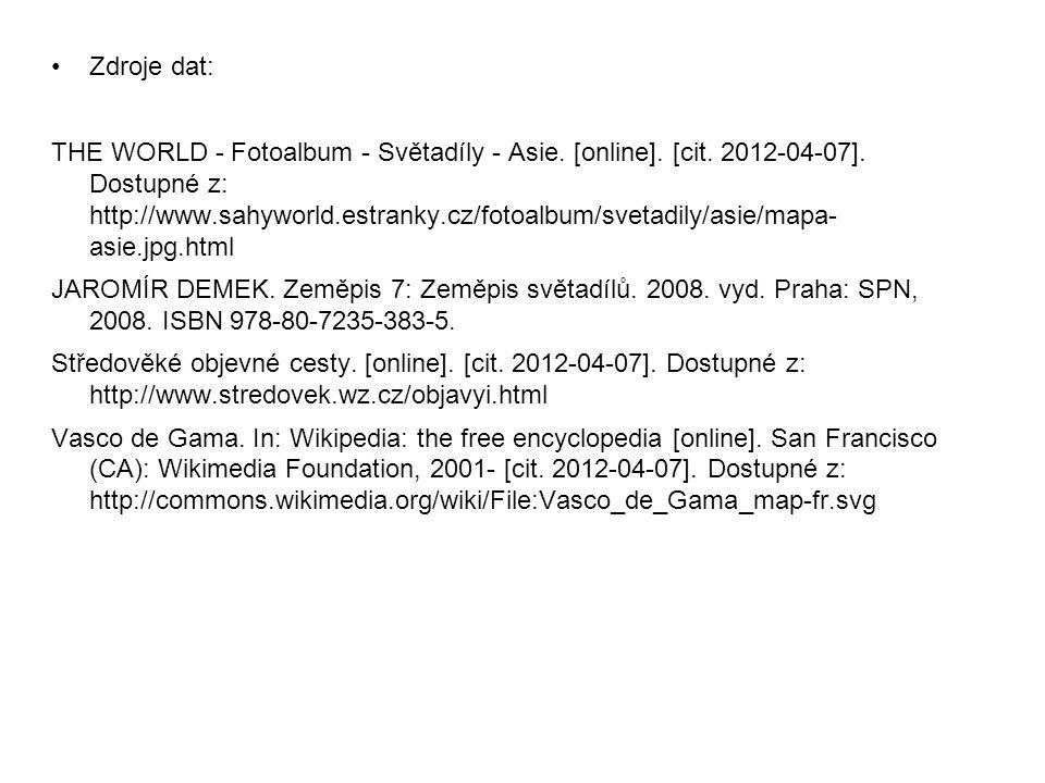 Zdroje dat: THE WORLD - Fotoalbum - Světadíly - Asie. [online]. [cit. 2012-04-07]. Dostupné z: http://www.sahyworld.estranky.cz/fotoalbum/svetadily/as