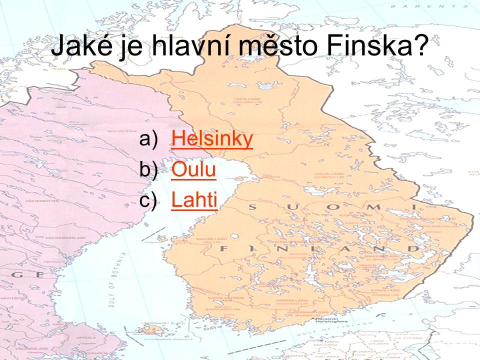 Jaké je hlavní město Finska? a)HelsinkyHelsinky b)OuluOulu c)LahtiLahti