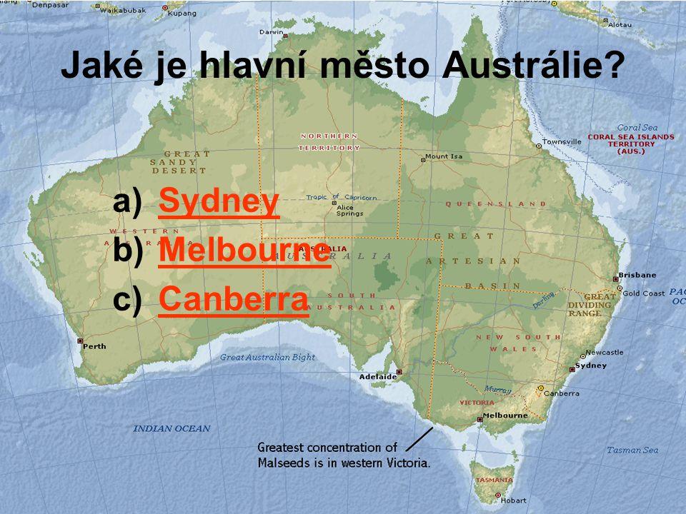 Jaké je hlavní město Austrálie? a)SydneySydney b)MelbourneMelbourne c)CanberraCanberra