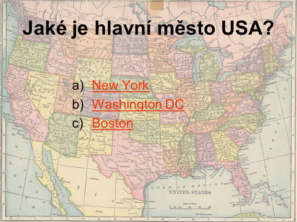 Jaké je hlavní město USA? a)New YorkNew York b)Washington DCWashington DC c)BostonBoston
