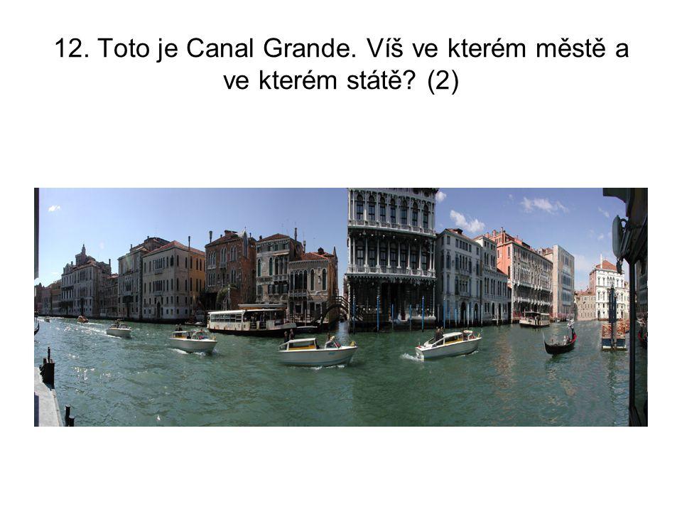 12. Toto je Canal Grande. Víš ve kterém městě a ve kterém státě? (2)