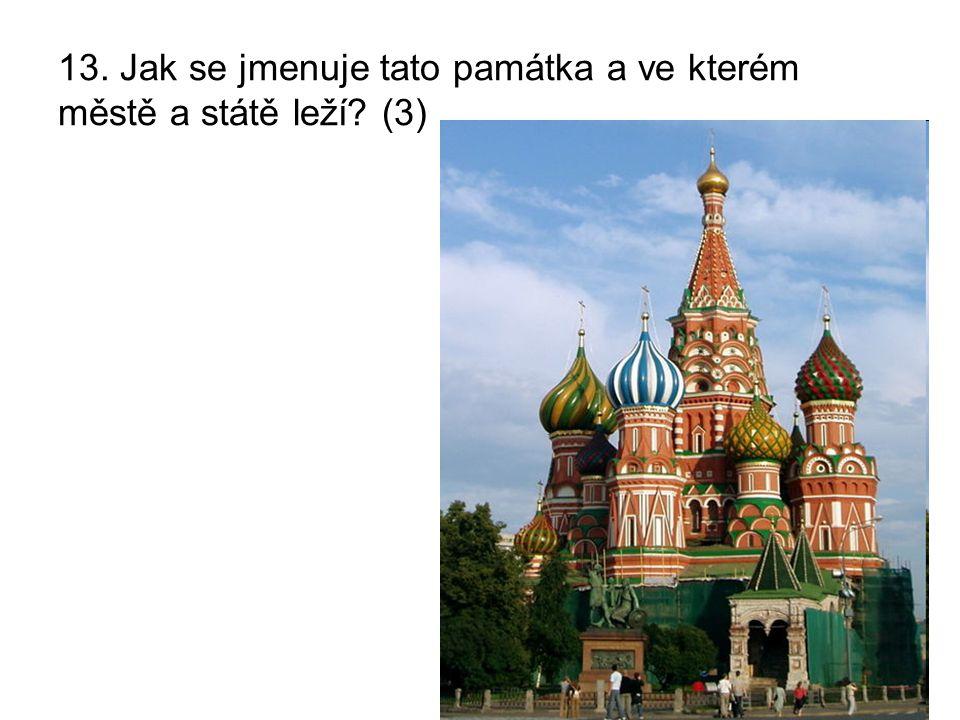 13. Jak se jmenuje tato památka a ve kterém městě a státě leží? (3)