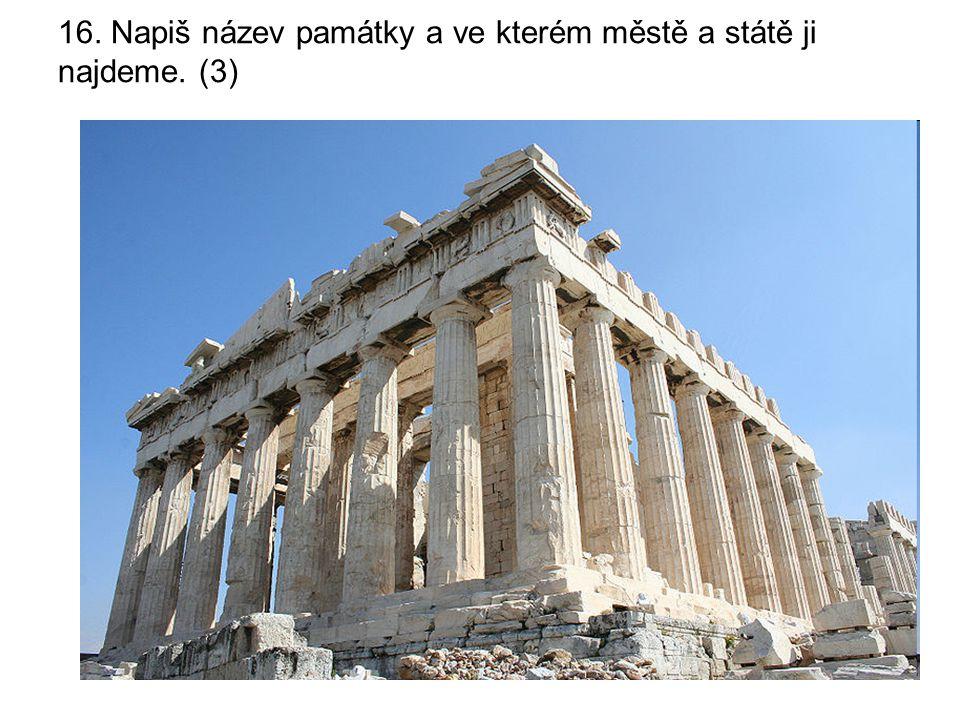 16. Napiš název památky a ve kterém městě a státě ji najdeme. (3)