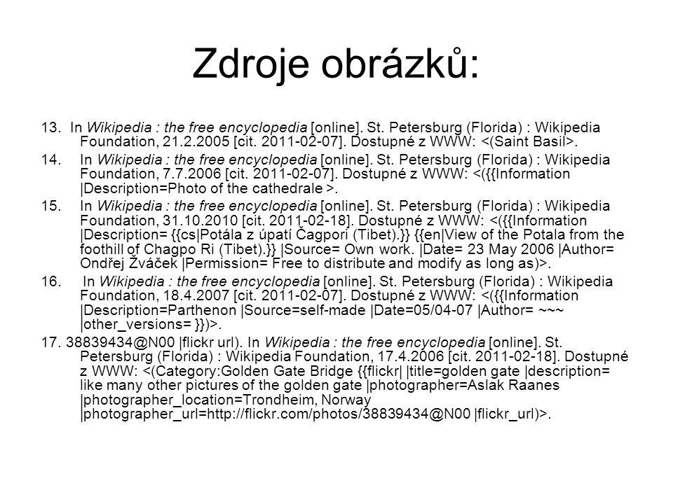 Zdroje obrázků: 13. In Wikipedia : the free encyclopedia [online]. St. Petersburg (Florida) : Wikipedia Foundation, 21.2.2005 [cit. 2011-02-07]. Dostu