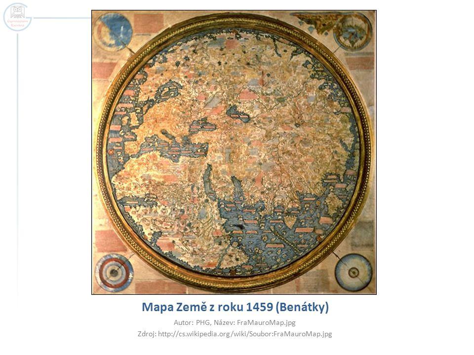 Mapa Země z roku 1459 (Benátky) Autor: PHG, Název: FraMauroMap.jpg Zdroj: http://cs.wikipedia.org/wiki/Soubor:FraMauroMap.jpg