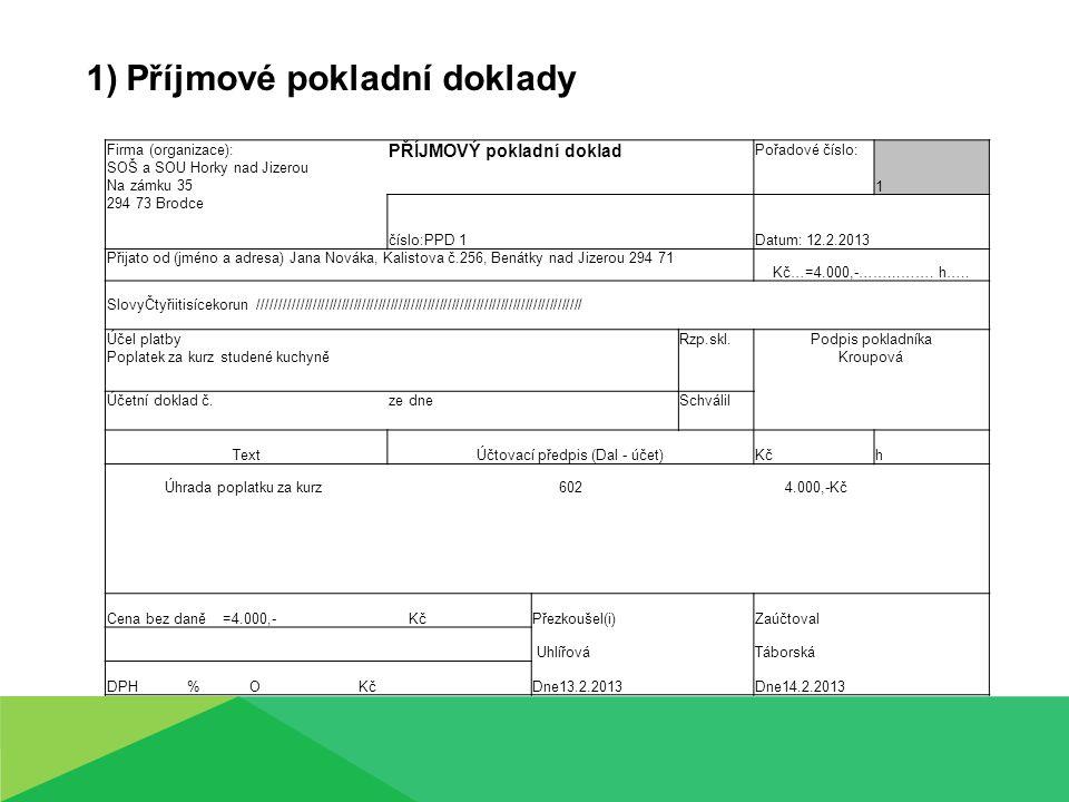 Výdajové pokladní doklady (VPD) Používají se při placení v hotovosti.