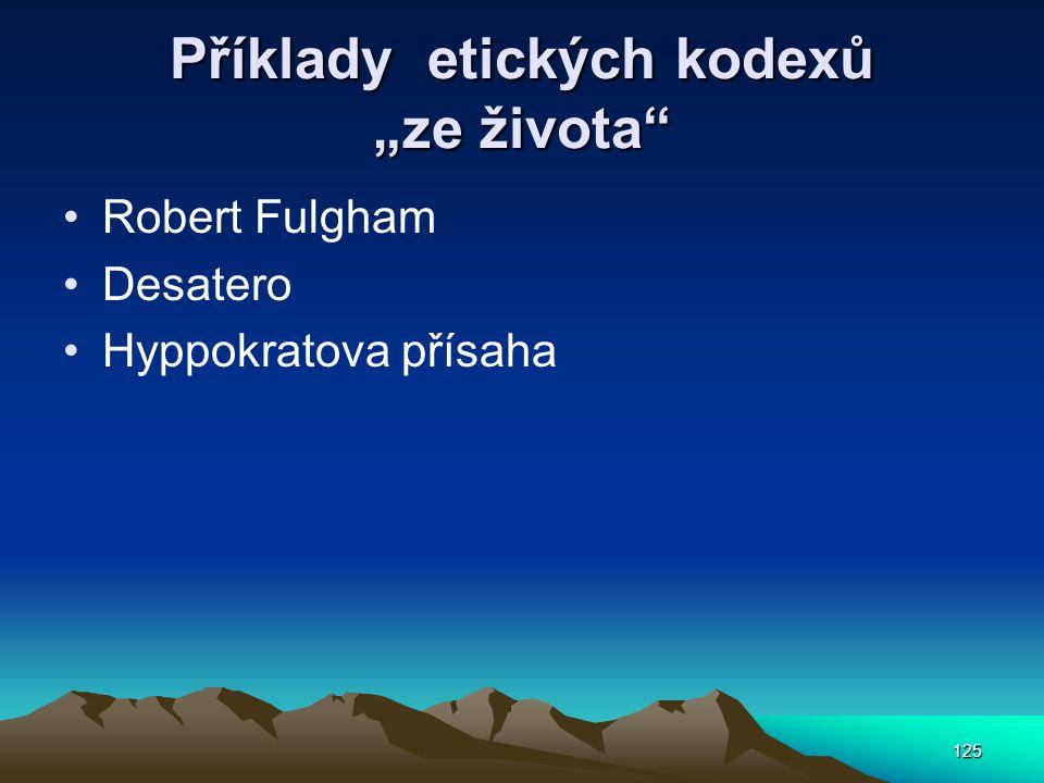 """125 Příklady etických kodexů """"ze života Robert Fulgham Desatero Hyppokratova přísaha"""