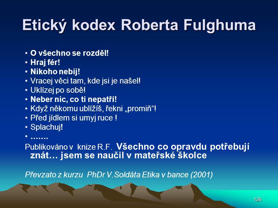 126 Etický kodex Roberta Fulghuma O všechno se rozděl.