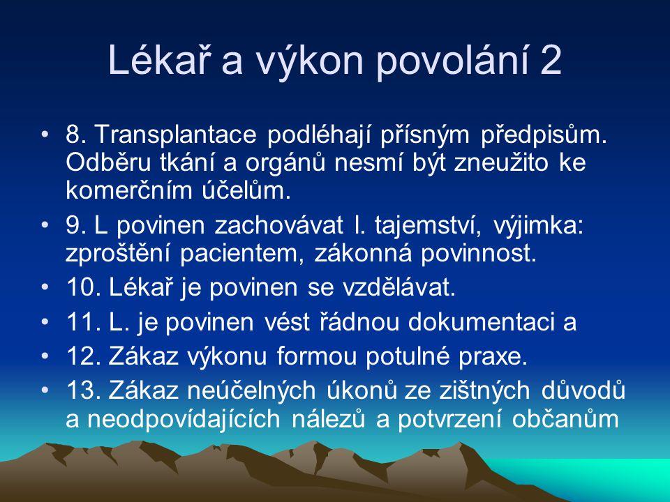 Lékař a výkon povolání 2 8.Transplantace podléhají přísným předpisům.