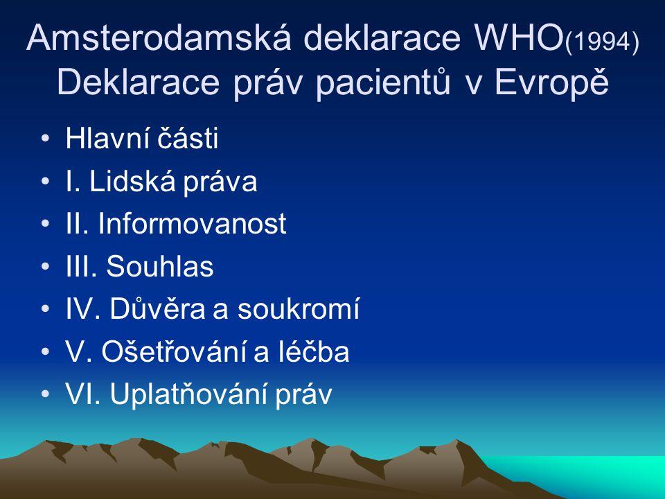 Amsterodamská deklarace WHO (1994) Deklarace práv pacientů v Evropě Hlavní části I.