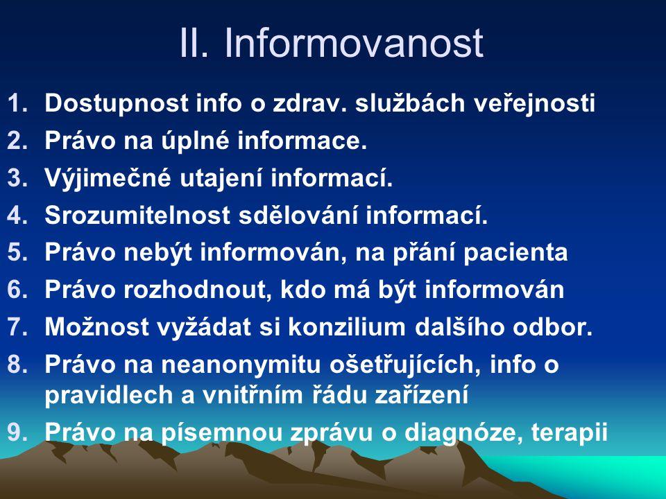 II.Informovanost 1.Dostupnost info o zdrav. službách veřejnosti 2.Právo na úplné informace.