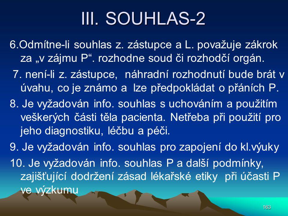 III.SOUHLAS-2 6.Odmítne-li souhlas z. zástupce a L.