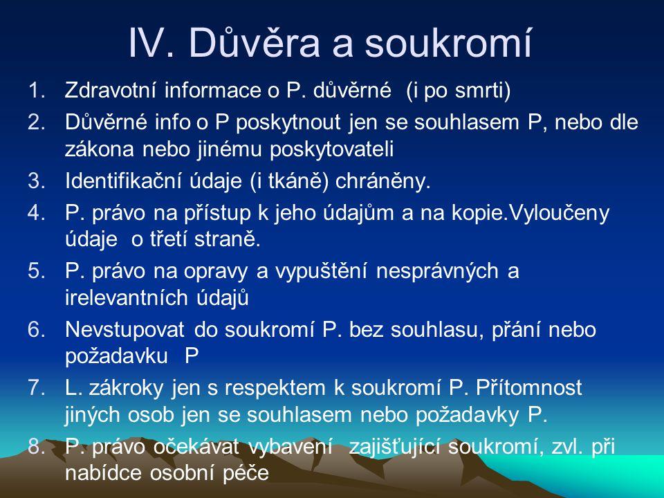 IV.Důvěra a soukromí 1.Zdravotní informace o P.