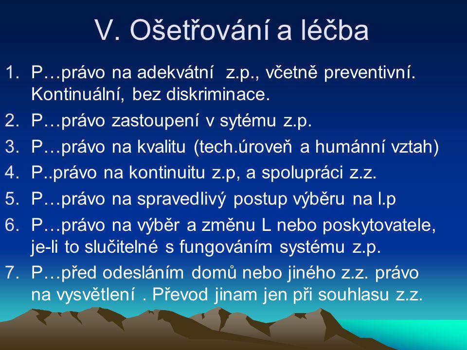 V.Ošetřování a léčba 1.P…právo na adekvátní z.p., včetně preventivní.
