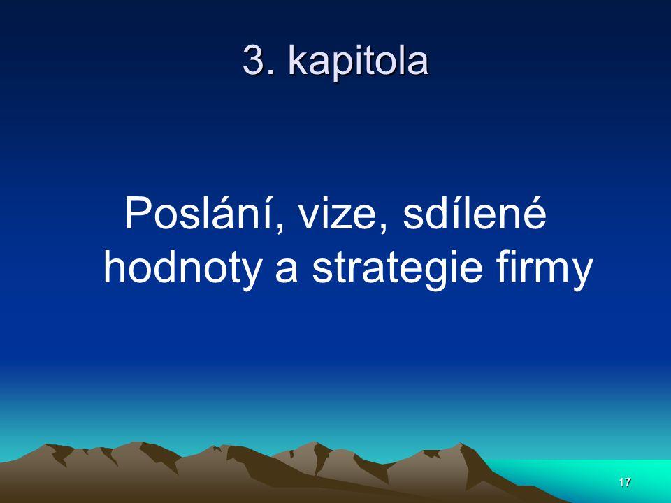 17 3. kapitola Poslání, vize, sdílené hodnoty a strategie firmy