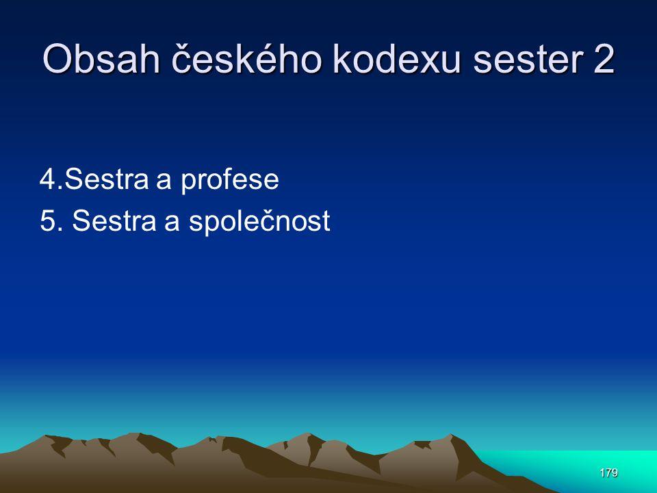 Obsah českého kodexu sester 2 4.Sestra a profese 5. Sestra a společnost 179