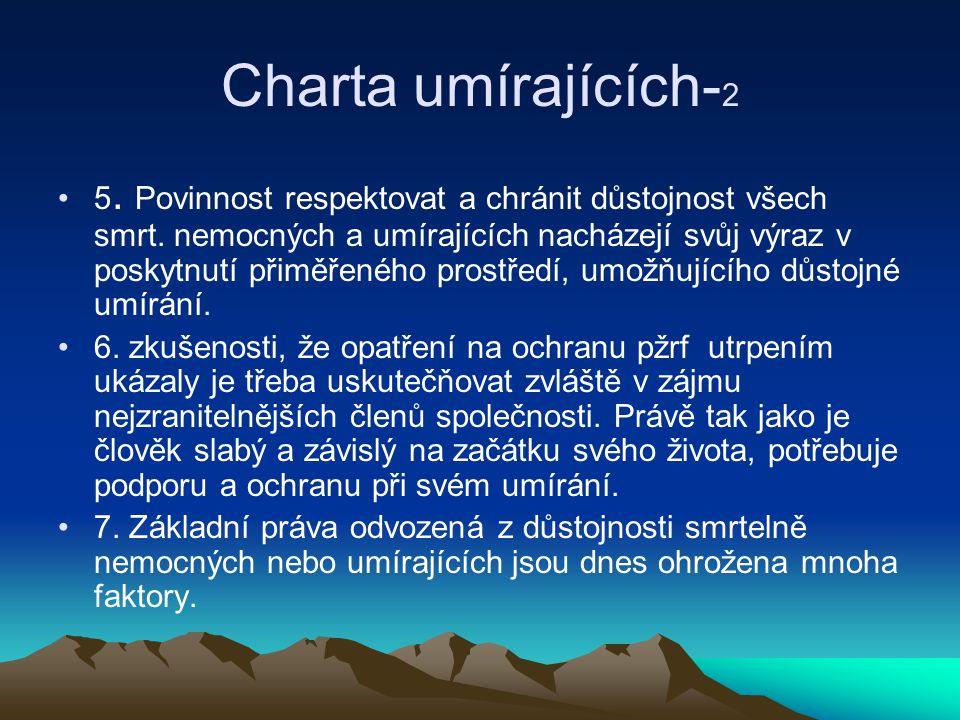 Charta umírajících- 2 5.Povinnost respektovat a chránit důstojnost všech smrt.