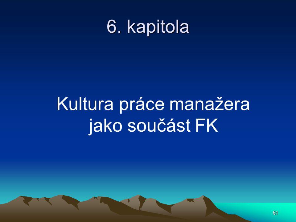 61 6. kapitola Kultura práce manažera jako součást FK